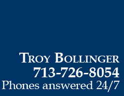 Call Troy Bollinger 713-726-8054